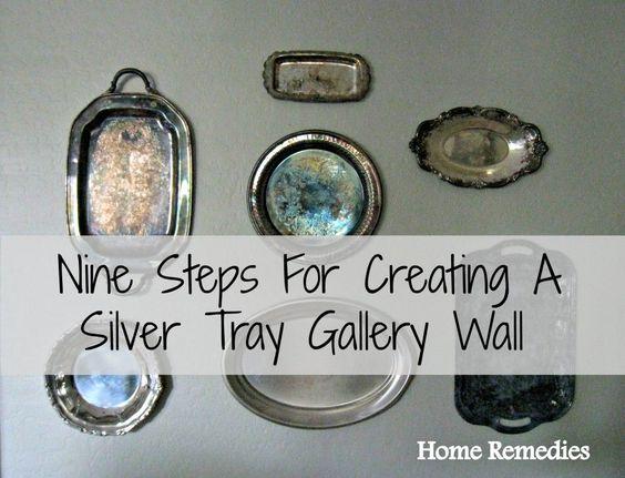 了解如何使用银托盘创建画廊墙 -  HomeRemediesRx.com