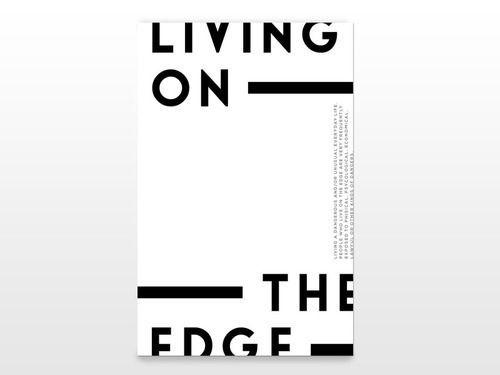 mjtj:    MINIMAL POSTER DESIGN BY CLAUDIA ARGUETA  LIVING ON THE EDGE