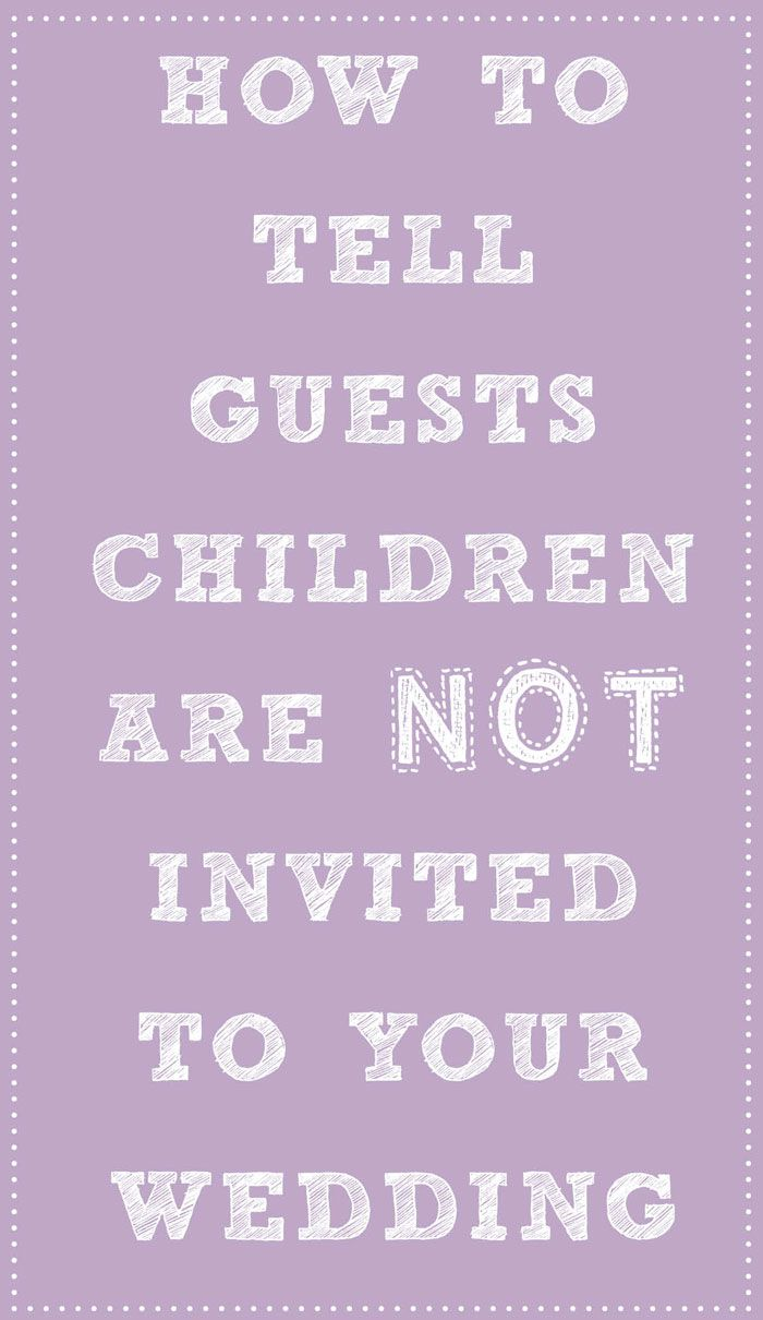 告诉客人孩子的指南不会被邀请参加你的婚礼,包括可爱的诗歌。