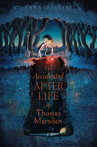 The Accidental Afterlife of Thomas Marsden by Emma Trevayne -- Expected publication 28th Jul 2015.