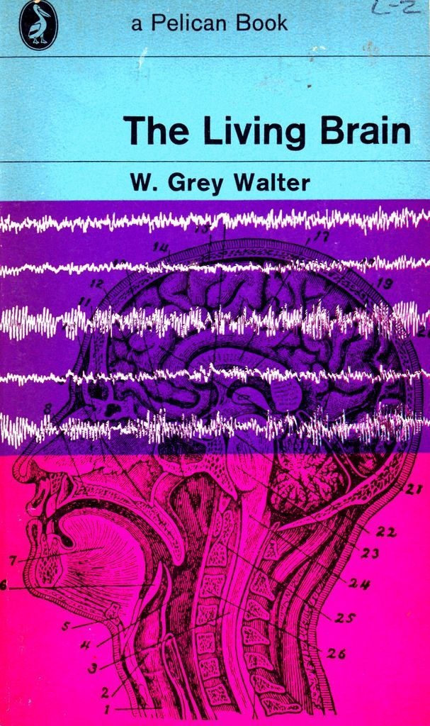 'The Living Brain' - W Grey Walter    Designer unknown. Pelican A526. First published in Pelican 1961, this reprint 1968.