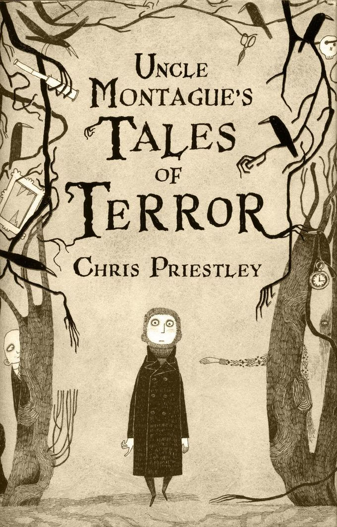 'Uncle Montague's Tales of Terror' by Chris Priestley