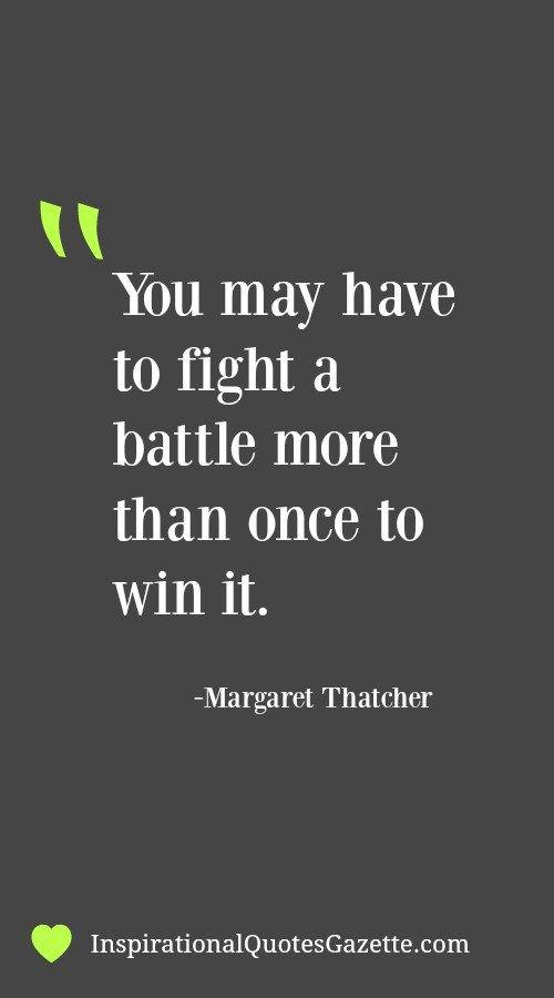 关于生命,恢复和成功的励志报价:你可能不得不多次打一场战斗来赢得它。