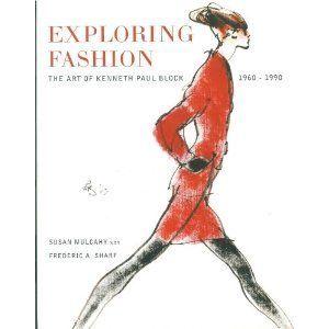Kenneth Paul Block  Exploring Fashion: The Art of Kenneth Paul Block 1960-1990