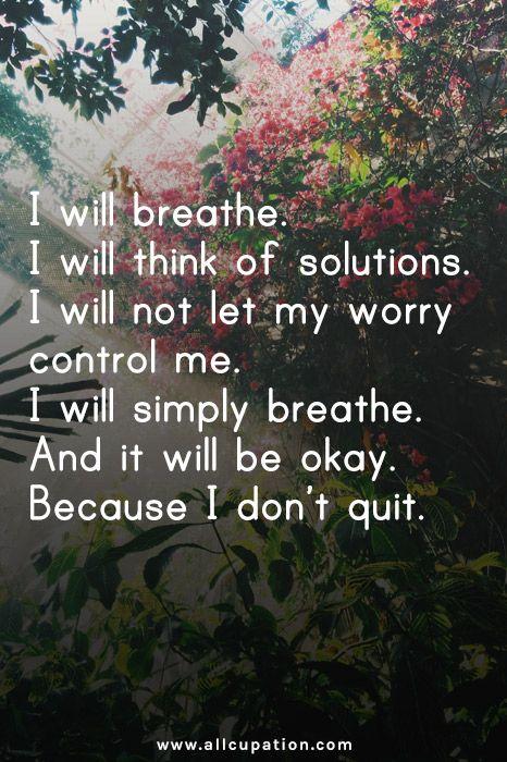 Allcupation.com / @allcupation |每日行情:我会呼吸。我会想到解决方案。我不会让我担心控制我#Quotes #Sayings #Wisdom #Motivation #Inspiration