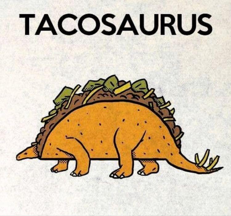 Tacosaurus…