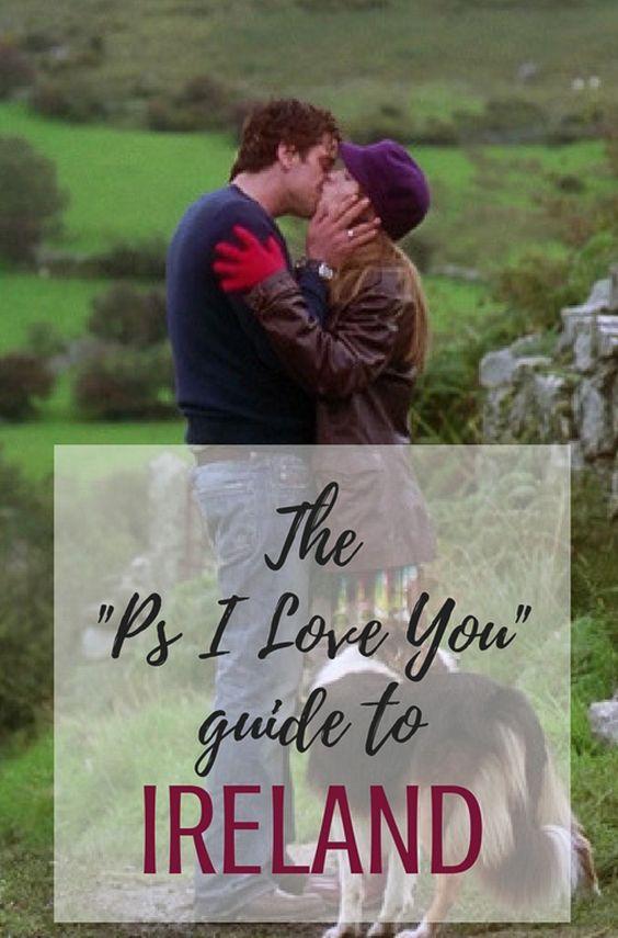 爱尔兰的PS I Love You指南将向您展示如何去看电影中探索的所有美丽的浪漫目的地。