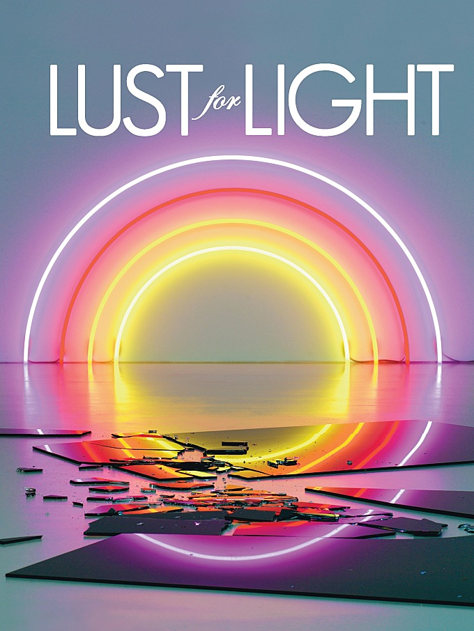Lust For Light: A New Book of Illuminated Installations, Sculpture, and Images in Contemporary Art