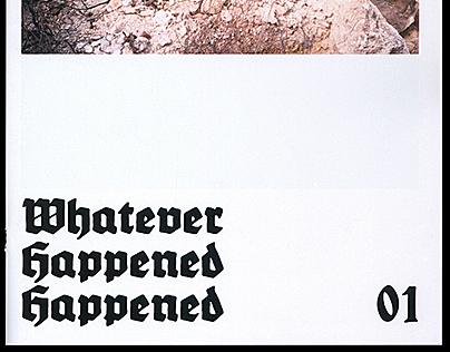 Whatever Happened Happened