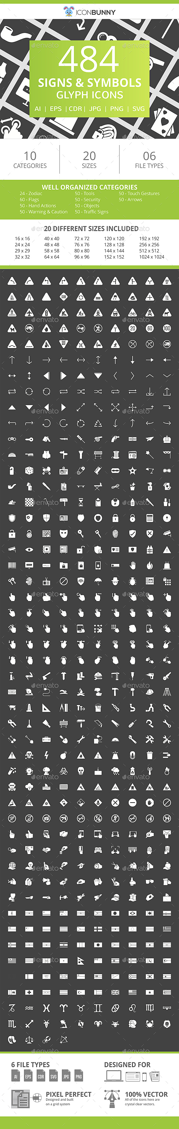 This set includes Zodiac, Flags, Hand Actions, Warning & Caution, Tools, Security, Objects, Traffic SIgns, Touch Gestures, and Arrows Glyph icons. With 484 icons, Iconbunny provides the most essential icons which can be used on all types of platforms including mobile apps, web and graphic design. Each icon is available in different file formats to cover all your needs.    Features    Ready to use for all devices and platforms  6 Different formats: AI, CDR, EPS, JPG, PNG, SVG  Designed using unigrid system   Each Signs & Symbols Icon is designed for maximum usability   100% vector icons – Easy to edit and scale   20 PNG File Sizes:    16×16 24×24 29×29 32×32 40×40 48×48 58×58 64×64 72×72 76×76 80×80 96×96 120×120 128×128 144×144 152×